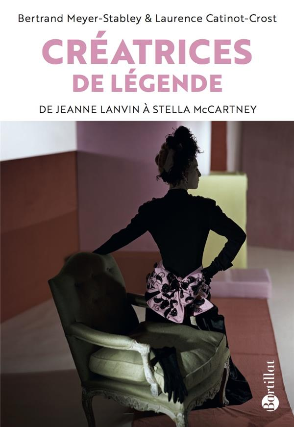 CREATRICES DE LEGENDE  -  DE JEANNE LANVIN A STELLA MCCARTNEY